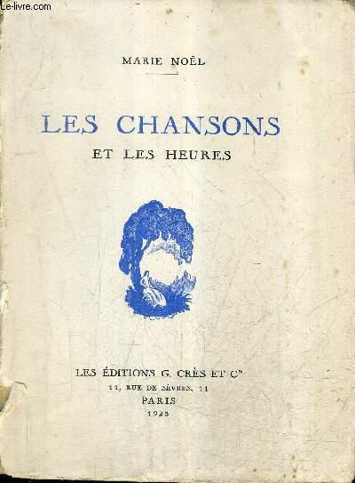 LES CHANSONS ET LES HEURES + ENVOI DE L'AUTEUR.