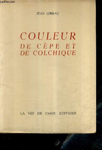 COULEUR DE CEPE ET DE COLCHIQUE + ENVOI DE L'AUTEUR.