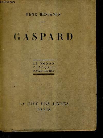 GASPARD - LE ROMAN FRANCAIS D'AUJOURD'HUI + ENVOI DE L'AUTEUR.