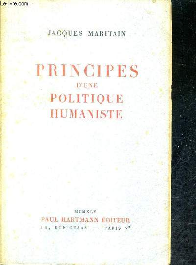 PRINCIPES D'UNE POLITIQUE HUMANISTE.