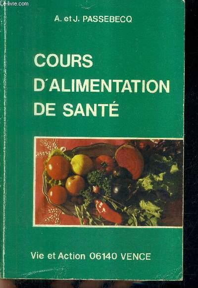 COURS D'ALIMENTATION DE SANTE (ORTHOGRAPHIE) - COURS DE PSYCHOSOMATIQUE NATURELLE - TOME 2 .
