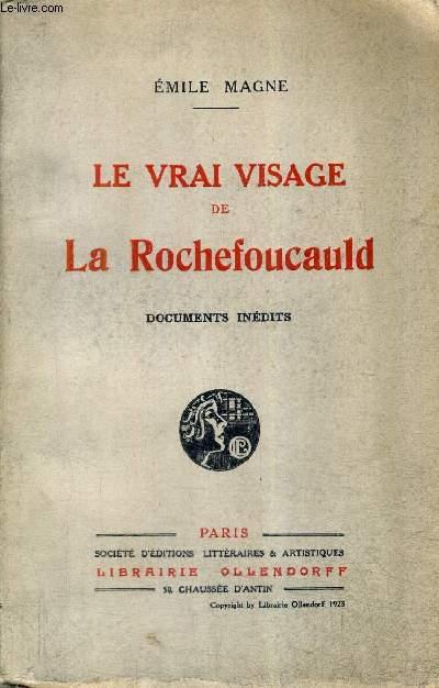 LE VRAI VISAGE DE LA ROCHEFOUCAULD - DOCUMENTS INEDITS.