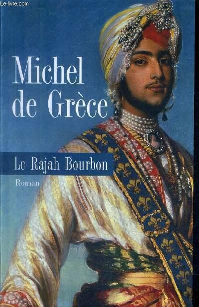 LE RAJAH BOURBON - ROMAN.