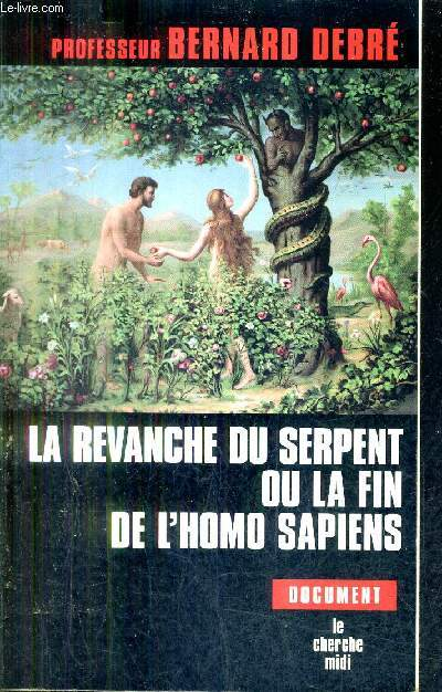 LA REVANCHE DU SERPENT OU LA FIN DE L'HOMO SAPIENS.