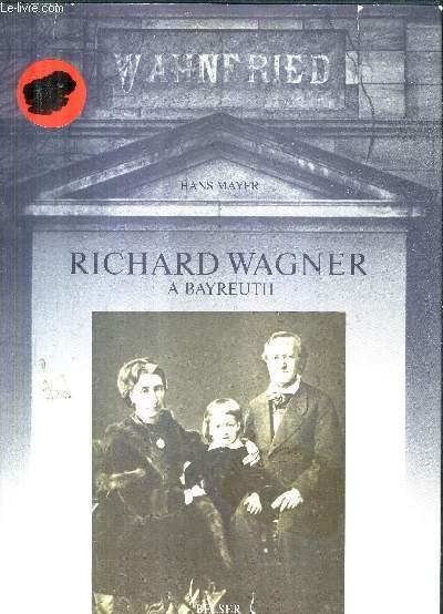RICHARD WAGNER A BAYREUTBELSERH 1876 - 1973 .