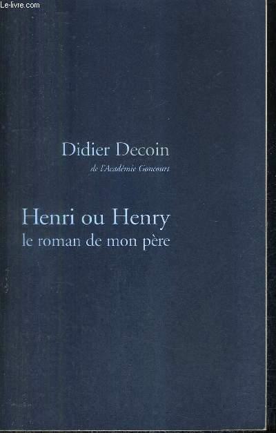 HENRI OU HENRY LE ROMAN DE MON PERE.