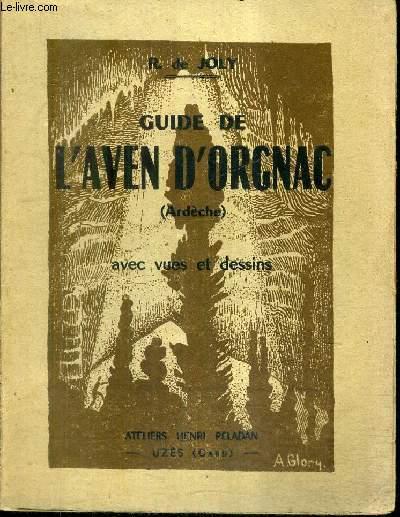 GUIDE DE L'AVEN D'ORGNAC (ARDECHE) AVEC VUES ET DESSINS.