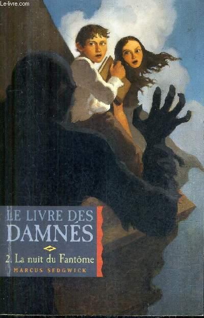 LE LIVRE DES DAMNES - TOME 2 : LA NUIT DU FANTOME.