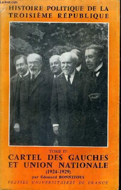 HISTOIRE POLITIQUE DE LA TROISIEME REPUBLIQUE - TOME 4 : CARTEL DES GAUCHES ET UNION NATIONALE 1924-1929.