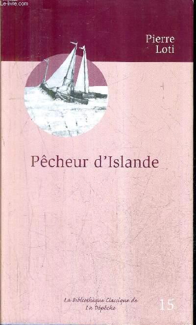 PECHEUR D'ISLANDE - COLLECTION LA BIBLIOTHEQUE CLASSIQUE DE LA DEPECHE N°15.