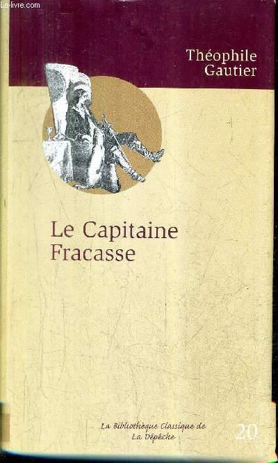 LE CAPITAINE FRCASSE / COLLECTION LA BIBLIOTHEQUE CLASSIQUE DE LA DEPECHE N°20.
