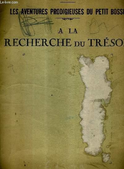LES AVENTURES PRODIGIEUSES DU PETIT BOSSU - A LA RECHERCHE DU TRESOR.