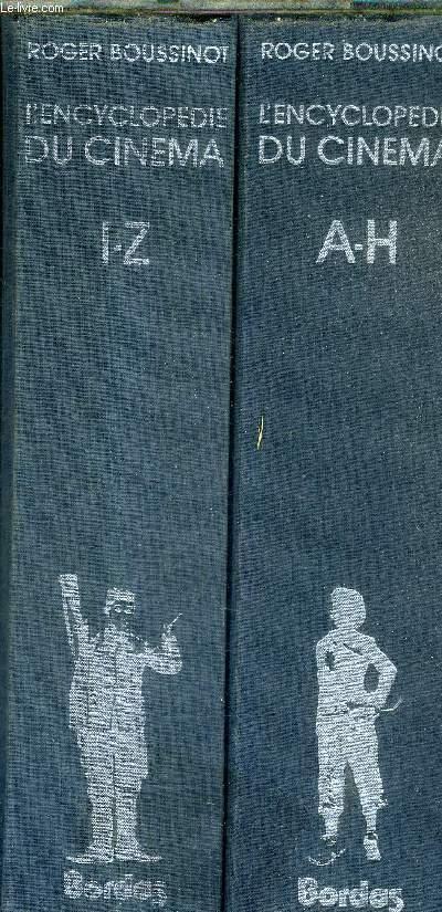 L'ENCYCLOPEDIE DU CINEMA / EN DEUX TOMES / TOMES 1 + 2 / TOME 1 : A-H - TOME 2 : I.Z.