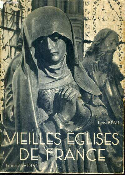VIEILLES EGLISES DE FRANCE - TOME 1 / COLLECTION MERVEILLES DE L'ART.