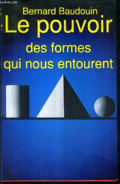 LE POUVOIR DES FORMES QUI NOUS ENTOURENT / COLLECTION LA NUIT DES MONDES.