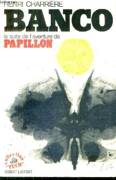 BANCO LA SUITE DE L'AVENTURE DE PAPILLON / COLLECTION VECU.