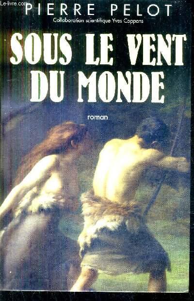 SOUS LE VENT DU MONDE QUI REGARDE LA MONTAGNE AU LOIN - ROMAN.