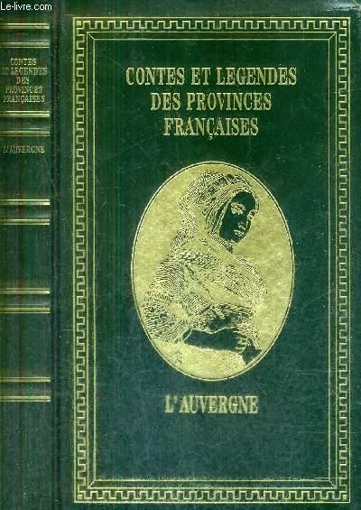L'AUVERGNE / COLLECTION CONTES ET LEGENDES DES PROVINCES FRANCAISES.