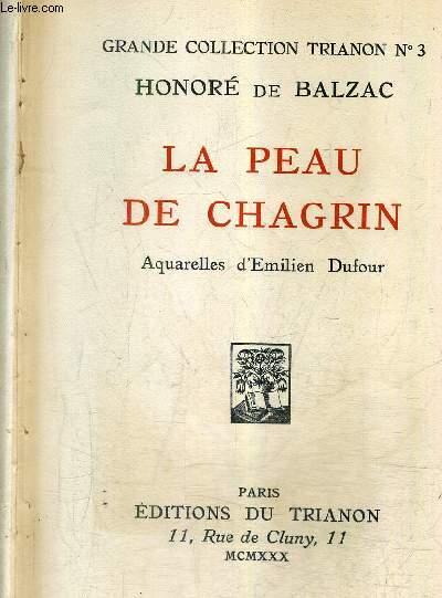 LA PEAU DE CHAGRIN / COLLECTION LA GRANDE COLLECTION TRIANON N° 3.