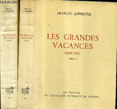 LES GRANDES VACANCES 1939-1945 / EN DEUX TOMES / TOMES 1 + 2 / COLLECTION DES PRIX GONCOURT.