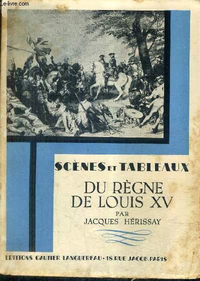 SCENES ET TABLEAUX DU REGNE DE LOUIS XV.