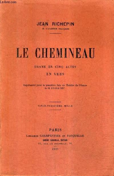 LE CHEMINEAU DRAME EN CINQ ACTES EN VERS .