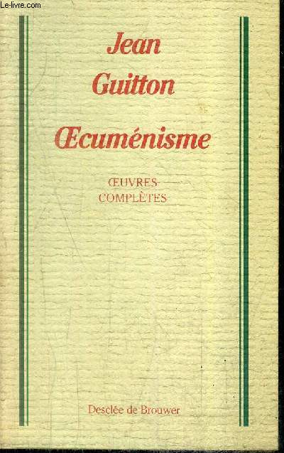 OECUMENISME - OEUVRES COMPLETES / COLLECTION BIBLIOTHEQUE EUROPEENNE.