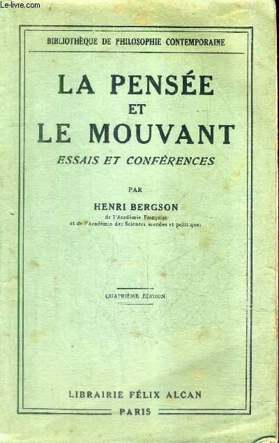 LA PENSEE ET LE MOUVANT ESSAIS ET CONFERENCES / 4E EDITION / COLLECTION BIBLIOTHEQUE DE PHILOSOPHIE CONTEMPORAINE.