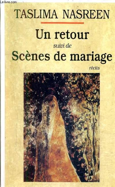 UN RETOUR SUIVI DE SCENES DE MARIAGE - RECITS.