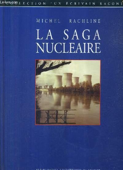 LA SAGA NUCLEAIRE - COLLECTION UN ECRIVAIN RACONTE.