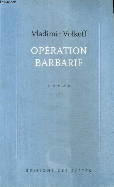 OPERATION BARBARIE - ROMAN.