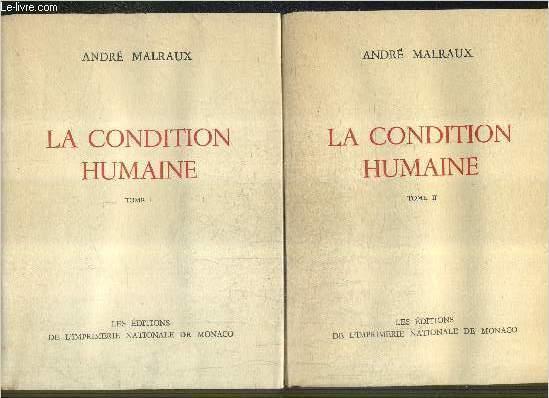 LA CONDITION HUMAINE / EN DEUX TOMES / TOMES 1+  2 / COLLECTION DES PRIX GONCOURT.