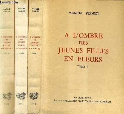 A L'OMBRE DES JEUNES FILLES EN FLEURS / EN 3 TOMES / TOMES 1 + 2 + 3 / COLLECTION DES PRIX GONCOURT.
