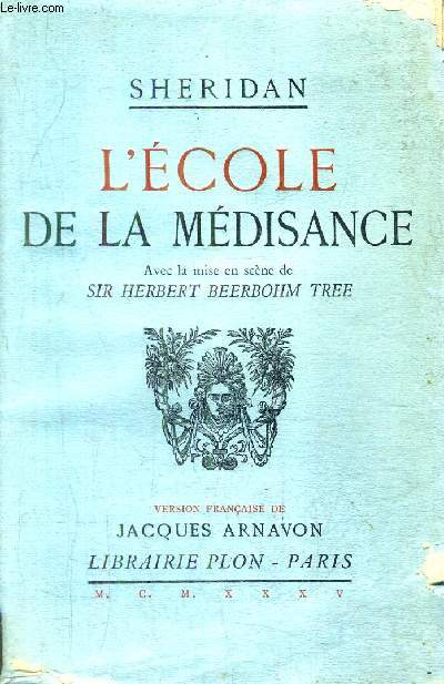 L'ECOLE DE LA MEDISANCE AVEC LA MISE EN SCENE DE SIR HERBERT BEERBOHM TREE.