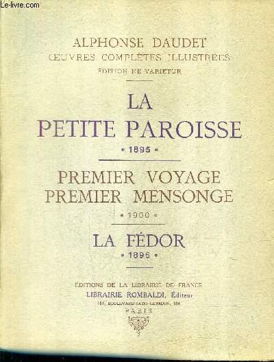 OEUVRES COMPLETES ILLUSTREES - TOME 15 - LA PETITE PAROISSE 1895 - PREMIER VOYAGE PREMIER MENSONGE 1900 - LA FEDOR 1896 .