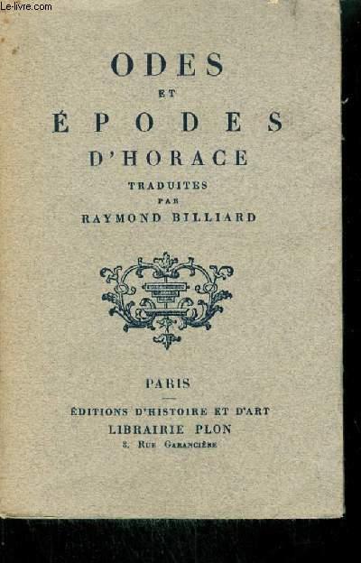 ODES ET EPODES D'HORACE - TRADUITES PAR RAYMOND BILLIARD.