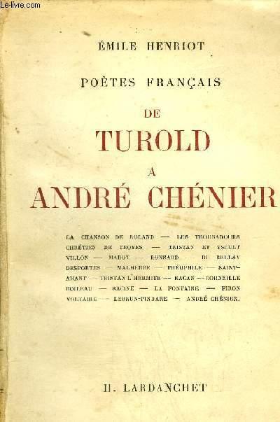 POETES FRANCAIS - DE TUROLD A ANDRE CHENIER.