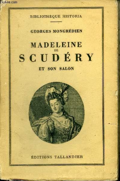 MADELEINE DE SCUDERY ET SON SALON D'APRES DES DOCUMENTS INEDITS - COLLECTION BIBLIOTHEQUE HISTORIA.