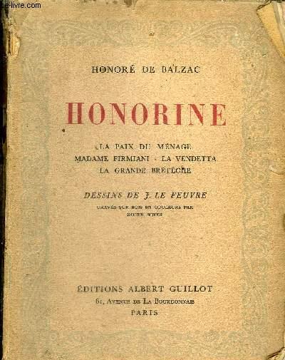 SCENES DE LA VIE PRIVEE - HONORINE - LA PAIX DU MENAGE - MADAME FIRMIANI - LA VENDETTA - LA GRANDE BRETECHE.