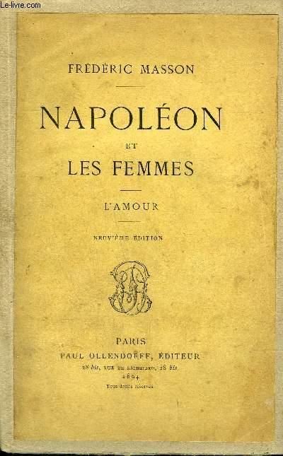 NAPOLEON ET LES FEMMES - L'AMOUR - 9E EDITION.