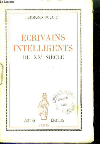 ECRIVAINS INTELLIGENTS DU XXE SIECLE.