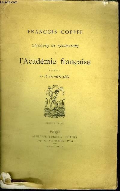 DISCOURS DE RECEPTION A L'ACADEMIE FRANCAISE PRONONCE LE 18 DECEMBRE 1884.