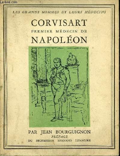 CORVISART PREMIER MEDECIN DE NAPOLEON - COLLECTION LES GRANDS HOMMES ET LEURS MEDECINS.