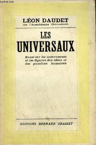 LES UNIVERSAUX ESSAI SUR LES MOUVEMENTS ET LES FIGURES DES IDEES ET DES PASSIONS HUMAINES.
