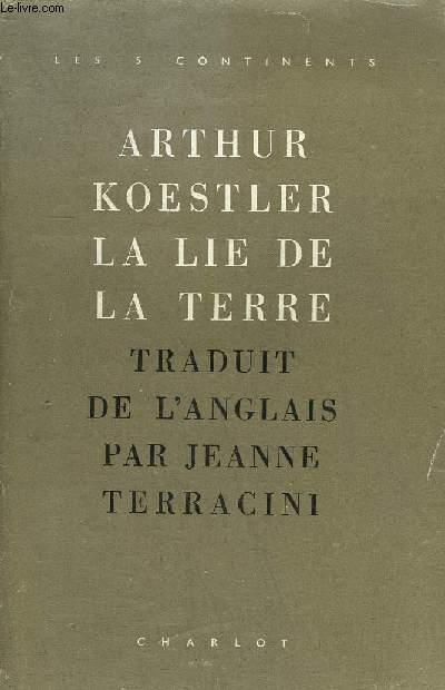 LA LIE DE LA TERRE / EDITION REVUE ET CORRIGEE / COLLECTION LES 5 CONTINENTS.