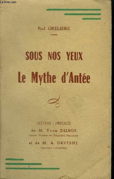 SOUS NOS YEUX LE MYTHE D'ANTEE.