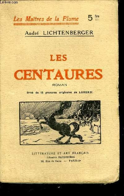 LES CENTAURES - ROMAN - COLLECTION LES MAITRES DE LA PLUMES.