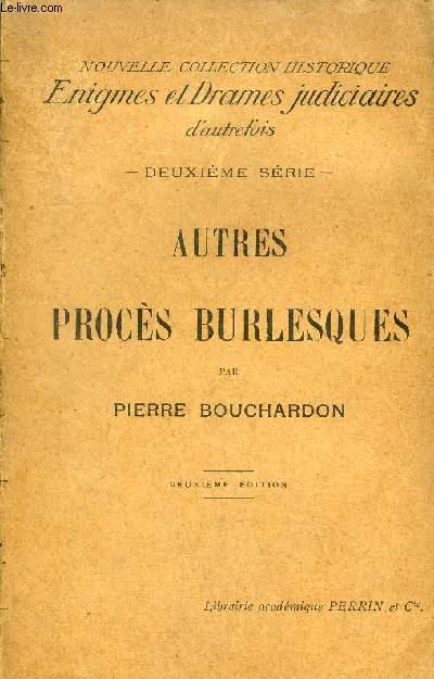 AUTRES PROCES BURLESQUES - DEUXIEME SERIE - NOUVELLE COLLECTION HISTORIQUE ENIGMES ET DRAMES JUDICIAIRES D'AUTREFOIS.