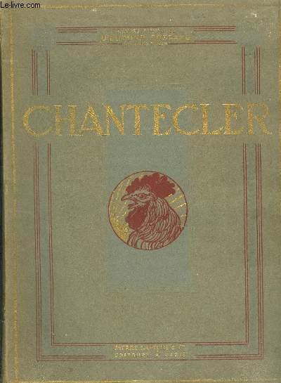 CHANTECLER - PIECE EN QUATRE ACTES EN VERS .
