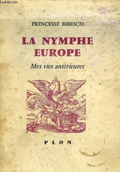 LA NYMPHE EUROPE - LIVRE 1 : MES VIES ANTERIEURES.